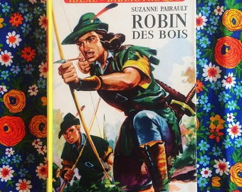 Robin Hood. 1955 novel. Ideal-Bibliotheque. Hachette youth. Vintage book. Children's literature. french vintage. Illustrations