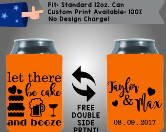 Let There Be Cake and Booze Wedding Initials Names Neoprene Wedding Can Cooler Double Side Print (W328)