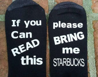 Starbucks Socks, If You Can Read This Bring Me My Starbucks, Valentines Day Gift, Funny Gift Birthday Present, Great gift for him