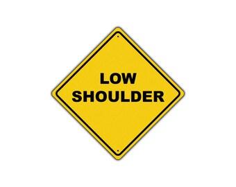 Low Shoulder Road Street Warning Traffic Metal Aluminum Sign 12x12