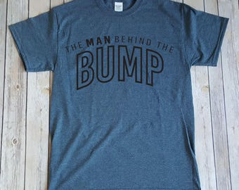 The Man Behind The Bump, Funny Fathers Day Gift, Dad Shirt, Funny Dad Shirt