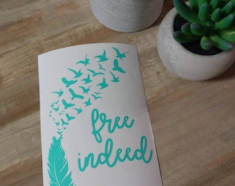 Feather to birds free indeed decal, feather decal sticker, free indeed decal sticker, bird decal, yeti decal, mug decal, car decal sticker