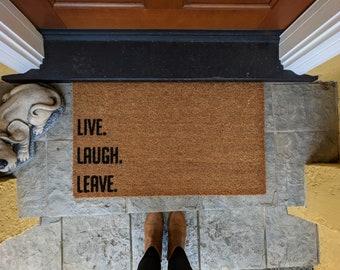 Live Laugh Leave doormat