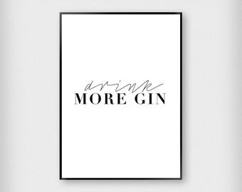 Drink More Gin Print | Kitchen | Black and White | Typography - Gin - Poster