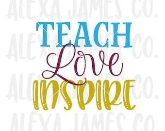 Teach Love Inspire, Teacher svg, It Takes a Big Heart to Shape Little Minds SVG, Teacher Gift svg, svg Cut File, Silhouette, svg png pdf