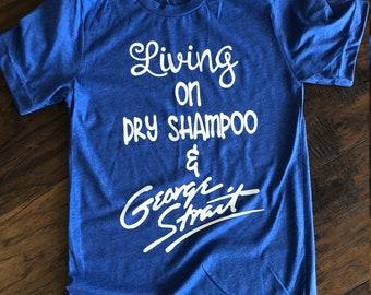 Dry Shampoo and George Strait