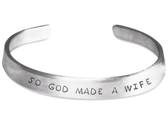 Wife Bracelet - Wife Silver Bangle - So God Made A Wife Stamped Bracelet - Wife Jewelry - Gift For Wife - Gift Idea