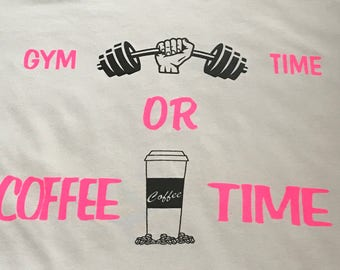 Gym and coffee shirt! Gym Time or Coffee Time? Who picks the gym over coffee time?  Coffee lovers t-shirt!
