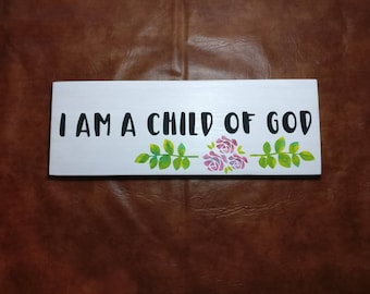 I Am A Child of God (hand-painted sign)