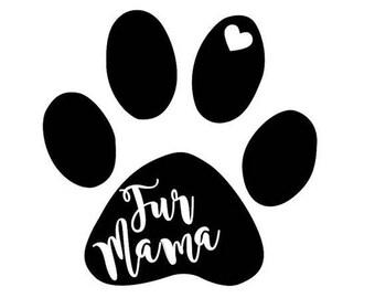 Dog Mama Decal - Fur Mama Decal - Dog Mom Decal - Rescue Mom Decal - Pet Decal - Dog Decal - Adopt Decal - Dog Paw Decal - Dog Mama