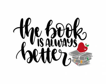The Book is Always better .svg file for Cricut and Silhouette