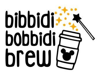 Bibbidi Bobbidi Brew .svg file for Cricut and Silhouette