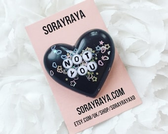 Not You Resin Heart Brooch