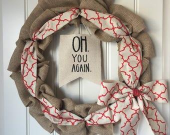 Oh. You Again. Salmon Accent Burlap Wreath
