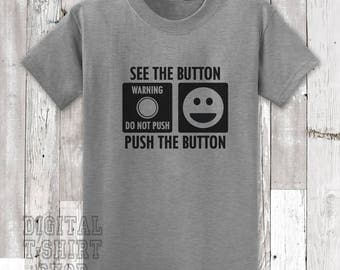 See The Button Push The Button T-shirt