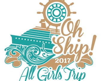 Oh Ship! All Girls Trip Cruise SVG