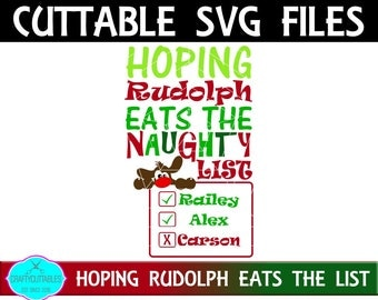 Hoping Rudolph Eats The Naughty List SVG,Christmas svg,Rudolph SVG,Reindeer svg,Christmas Decals, Christmas svgs,Holiday svg