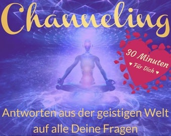 Channeling-Get answers from the spiritual world to all your questions-30 minutes