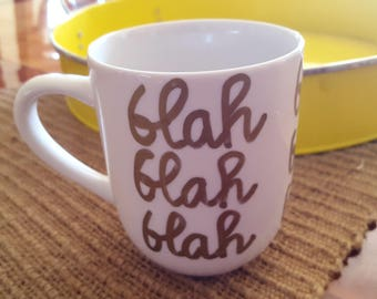 Coffee Art- Coffee Mug- Coffee Cup- Blah Blah Blah