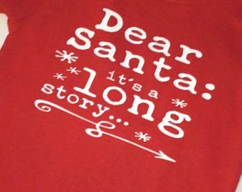 Dear Santa It's a Long Story, Santa Tshirt, Toddler Tshirt, Christmas Tshirt, Toddler Christmas, Boy Christmas, Girl Christmas, Toddler