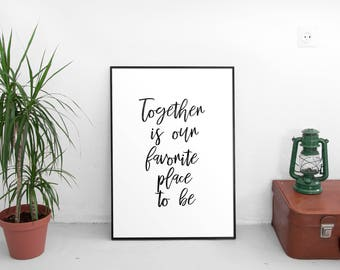 Together Is Our Favorite Place Sign Printable Together Print Wall Print Home  Decor Wall Art Quote