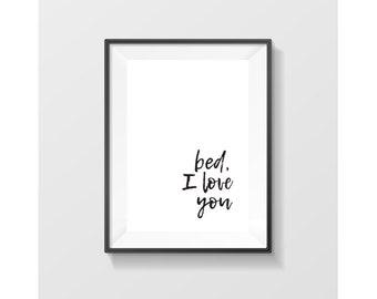 Wall Art, Bed I Love You, Gift for Her, Home Decor, Housewarming Gift, Print, Printable, Printable Art, Art Print, Art Prints, Office Decor