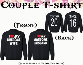 I Love My Awesome Husband I Love My Awesome Wife Together Since Front Back Couple Crewneck Sweatshirt Couple Sweater Gift For Couple