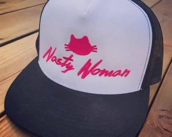 New! Nasty Woman Trucker Hat - Resistance Gear - Girl Power - Nasty Woman