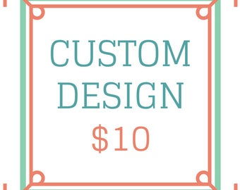Custom Design | Add This To Your Cart