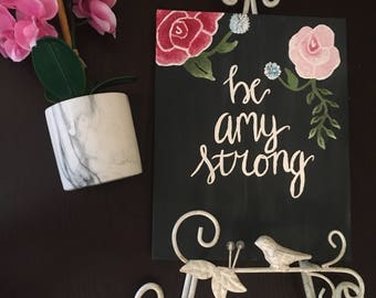 Be Amy Strong | 8 x 10 in | Hanging Wall Art/Decor
