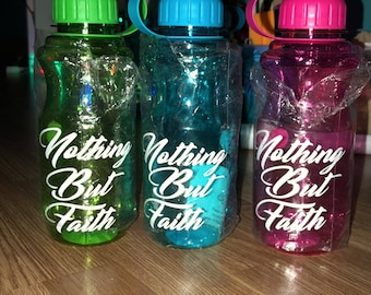 Nothing But Faith Water Bottles
