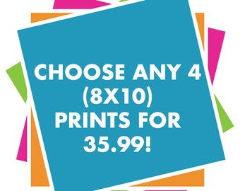 Pick 4, Choose Your Own Prints, 4 Prints 8X 10 Size, ANY 4 Prints In Shop, 4 Varieties Of Any Prints, Shop For 4 Now, Pick Four Prints