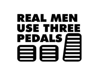 Real Men Use Three Pedals - Decal