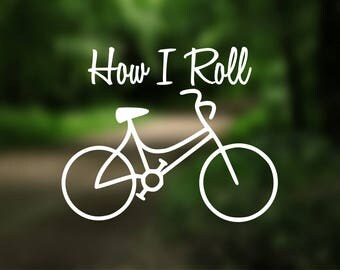 DECAL {How I Roll ~ Biking} Sport Decal | Biking Decal | Bike Decal | Car Window Decal | Car Decal | Laptop Decal | Yeti | Bumper Sticker