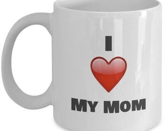 I Love My Mom Coffee Mug - Mother's day Gifts idea