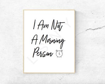 I Am Not A Morning Person - Wall Decor -  Printable