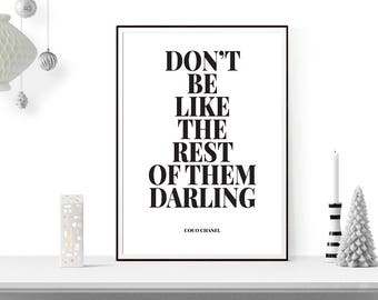 Don't be like the rest of them darling, coco chanel poster,art,fashion poster, wall art, art printable, home decor, office decor, art deco,