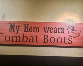 My hero wears combat boots wooden sign