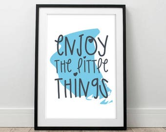 Enjoy the little things Print, Digital Download, Wall Decor, Quote Prints