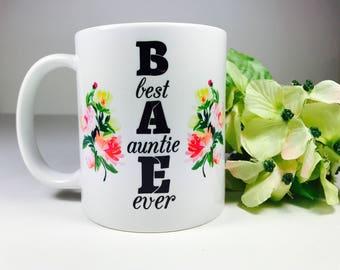 Bae Best Aunt Ever coffee....Bae Mug Best Aunt Ever Mug, Aunt Mug, Aunt Gift, Aunt Coffee Mug, Best Aunt, New Aunt, Best Aunt Ever Bae