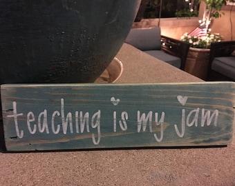 Teaching Is My Jam Wood Sign