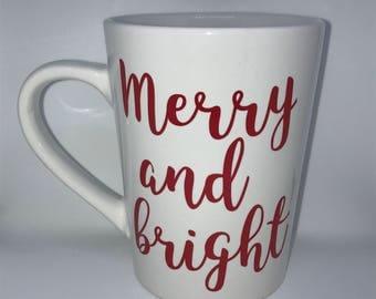 Merry and bright - Coffee Mug - Christmas Coffee Mug - Chirstmas Gift