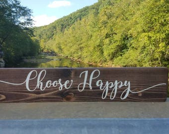 Choose happy wood sign, Choose Happy Sign, Teacher Gift, Housewarming Gift, Gift for her, Birthday gift, Rustic Home Decor, Boho Home decor