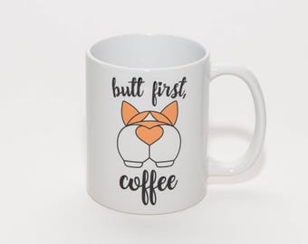 Butt First, Coffee Corgi Butt Mug
