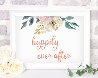 Printable Happily Ever After Sign. Floral Bridal Shower Sign. Wedding Sign. Happily Ever After
