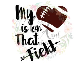 My Heart Is On That Field / SVG / DXF / PNG / Digital Download