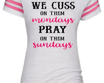 We Cuss On Them Mondays Jersey Tee