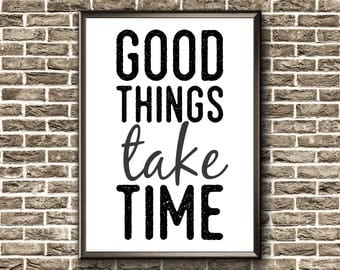 Motivational Poster | Good Things Take Time | Print | Motivational Quote | Good Things Print | Motivational Print | Motivational Wall Decor