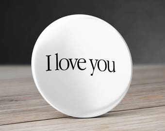"""Set of 2 """"I Love you, I Know"""" Pinback Button, Mirror or Magnet58 mm  - Love Pinback Button - Bottle Opener Geek Gift - Pinback button geek"""