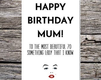 funny happy birthday card mum to the most beautiful lady I know in her 70s